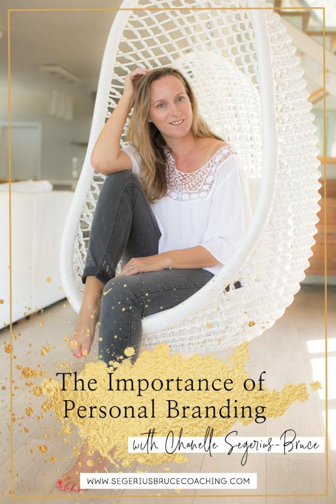 The Importance of Personal Branding by Chanelle Segerius-Bruce